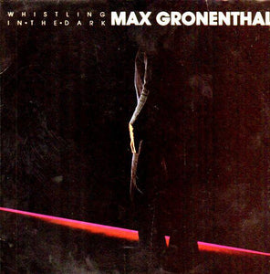 Max Gronenthal ‎– Whistling In The Dark