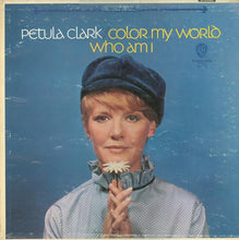 Load image into Gallery viewer, Petula Clark ‎– Color My World / Who Am I