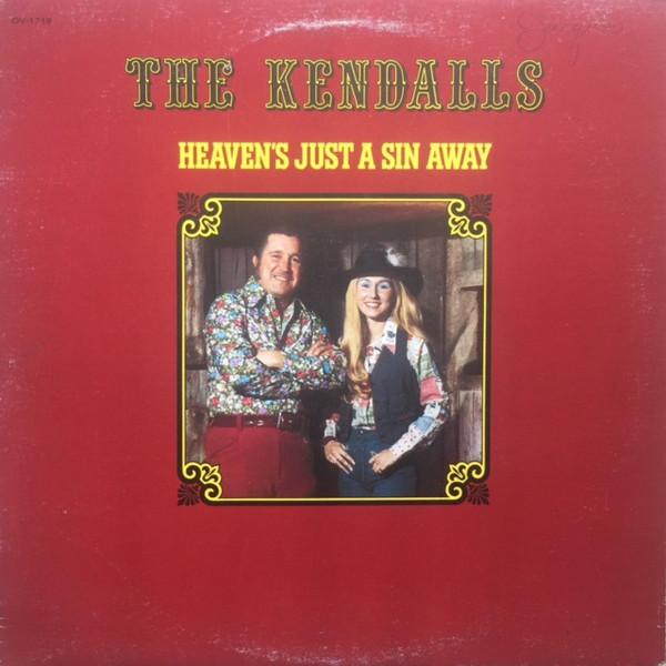The Kendalls ‎– Heaven's Just A Sin Away