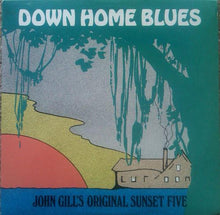 Load image into Gallery viewer, John Gill's Original Sunset Five Featuring Sarah Jane Norris ‎– Down Home Blues Vol. 2