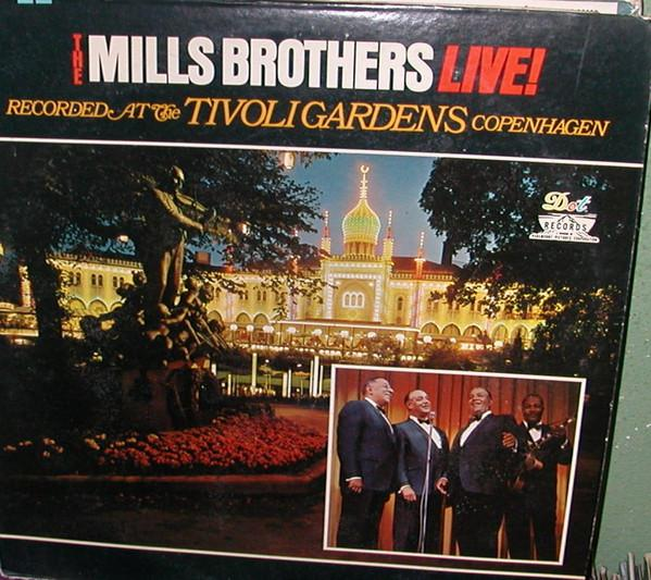 The Mills Brothers ‎– The Mills Brothers Live! Recorded At The Tivoli Gardens Copenhagen