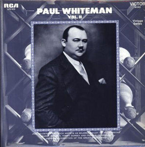 Paul Whiteman ‎– Paul Whiteman Vol. II