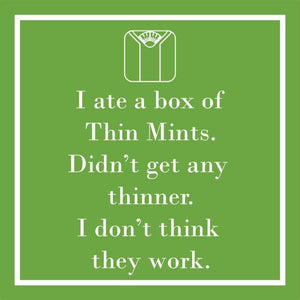Box of Thin Mints Didn't Make Me Thinner Cocktail Napkins