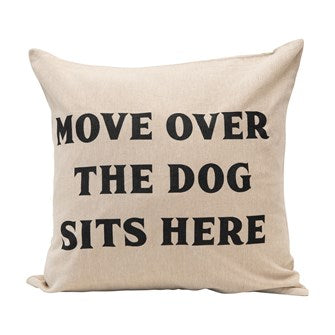 Move Over the Dog Sits There Pillow