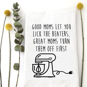 Good Moms Let Tea Towel