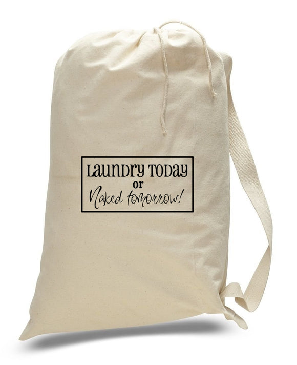 Laundry Today or Naked Tomorrow Vinyl Canvas Laundry Bags