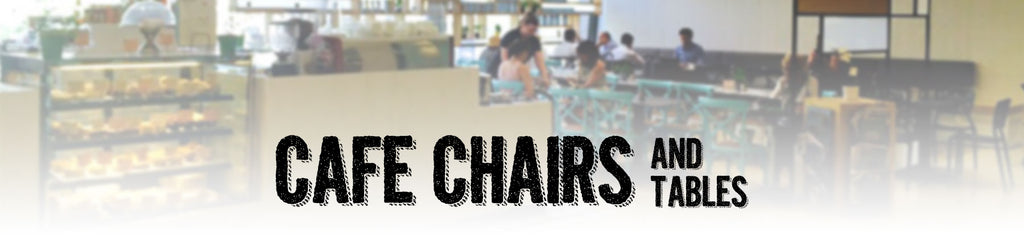 Cafe Chairs, Cafe Tables, Commercial Furniture, Brisbane