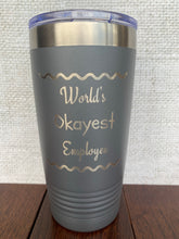 Load image into Gallery viewer, World's Okayest Employee 20oz Tumbler
