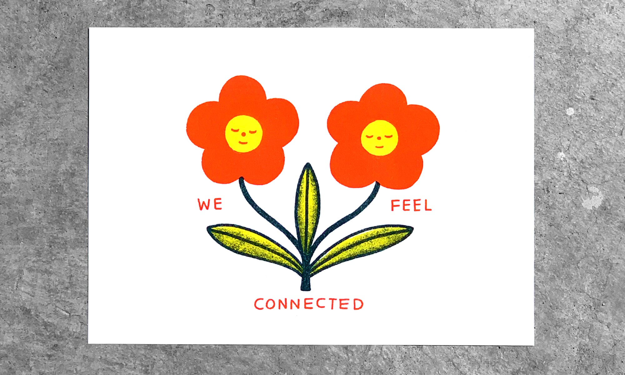 We Feel Connected - A4 Riso Print
