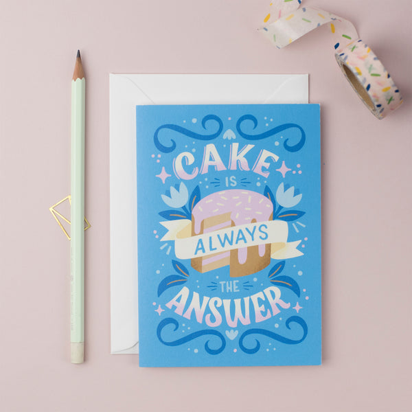 Cake Is Always The Answer Greeting Card (Pack of 6)
