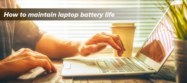 Laptop battery life - How to maintain it and what to do when it's over