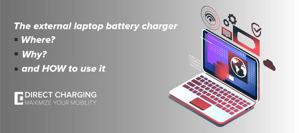 The external laptop battery charger - when, why and how to use it