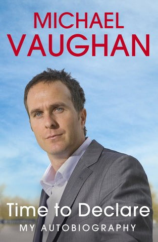 Michael Vaughan: Time to Declare