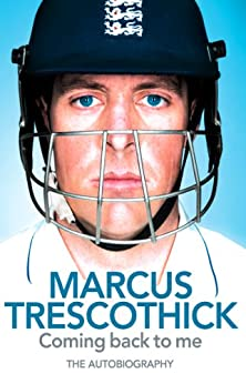 Coming Back To Me: Marcus Trescothick