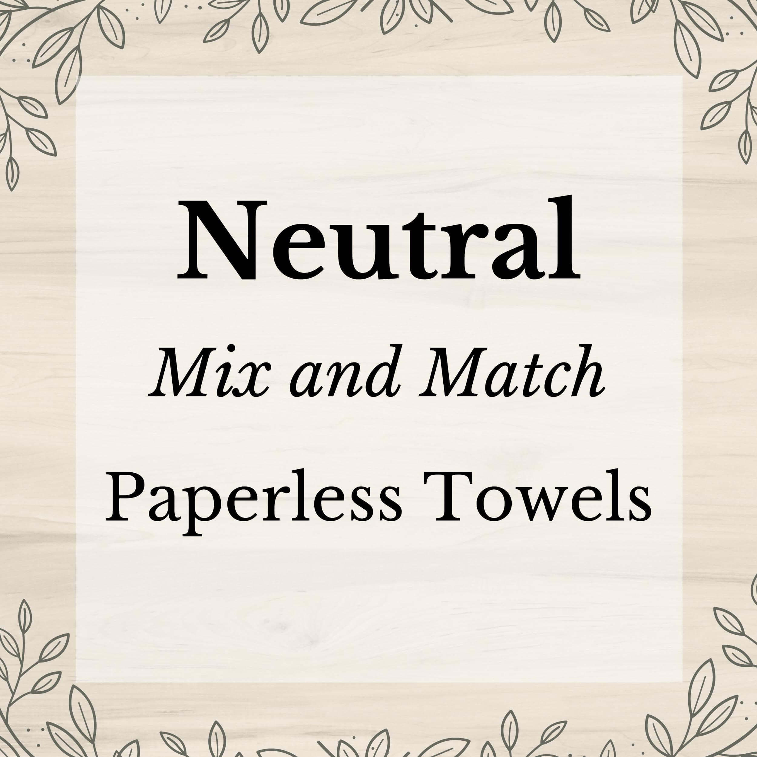 Neutral Mix and Match Washable Paper(less) Towels - Stella & Sol Sustainables