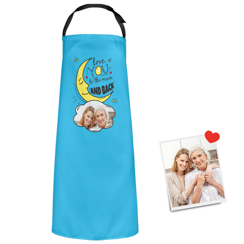 Custom Photo Kitchen Apron Uniaue Gifts On Mother's Day - Love You To The Moon And Back