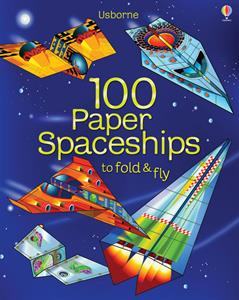 100 Paper Spaceships to Fold & Fly- an Activity Book by Usborne