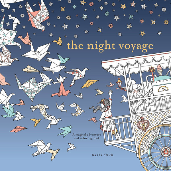 The Night Voyage A MAGICAL ADVENTURE AND COLORING BOOK (an adult coloring book)