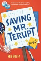 Saving Mr. Terupt By ROB BUYEA (Book 3)