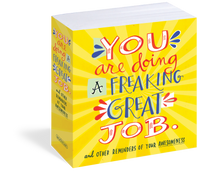You Are Doing a Freaking Great Job. And Other Reminders of Your Awesomeness