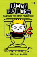 Timmy Failure #4: Sanitized for Your Protection By STEPHAN PASTIS (hardcover)