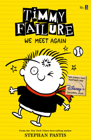 Timmy Failure 3: We Meet Again, By STEPHAN PASTIS