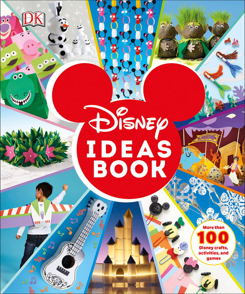 Disney Ideas Book MORE THAN 100 DISNEY CRAFTS, ACTIVITIES, AND GAMES