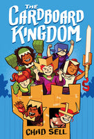 The Cardboard Kingdom By CHAD SELL, Hardcover