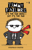 Copy of Timmy Failure #7:  It's the End When I Say It's the End By STEPHAN PASTIS(hardcover)