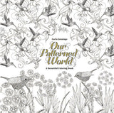 Our Patterned World: A Beautiful Coloring Book Illustrated by CARLA JENNINGS (an adult coloring book)