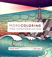 More Coloring For Contemplation (an adult coloring book)