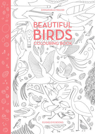 Beautiful Birds Coloring Book (an adult and all ages coloring book)