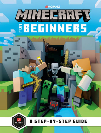 Minecraft for Beginners By MOJANG AB and THE OFFICIAL MINECRAFT TEAM