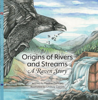 Origins of Rivers and Stream: A Raven Story (a Tlingit story)