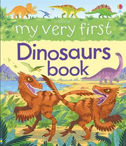My Very First Dinosaurs Book by Usborne