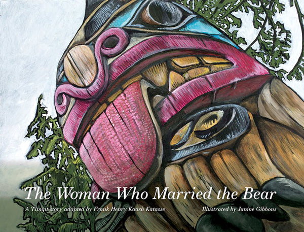 The Woman Who Married the Bear: A Tlingit Story