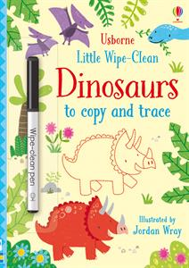 Little Wipe-Clean Dinosaurs to Copy and Trace Activity Book by Usborne