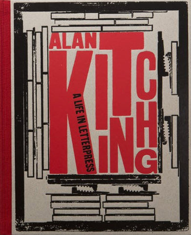 Alan Kitching Special Edition: A Life in Letterpress
