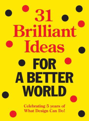 31 Brilliant Ideas For a Better World