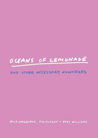 Oceans of Lemonade and Other Necessary Nowheres