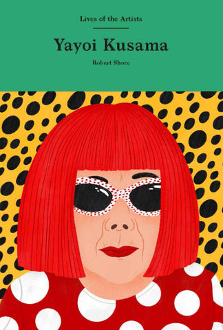 Yayoi Kusama (Lives of The Artists)