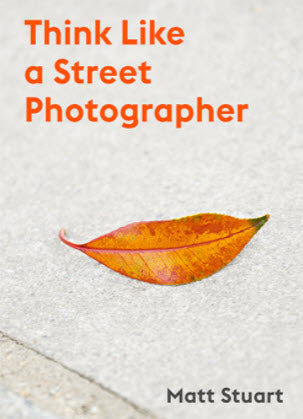 Think Like a Street Photographer