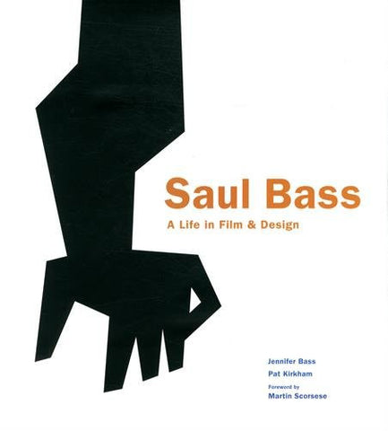 Saul Bass: A Life in Film & Design