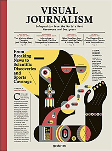 Visual Journalism : Infographics from the World's Best Newsrooms and Designers