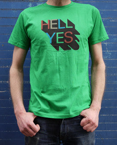 Hell Yes T-Shirt By Chris Tosic