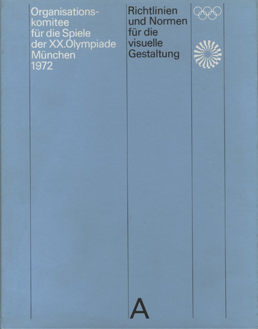 Guidelines and Standards for the Visual Design The Games of the XX Olympiad Munich 1972