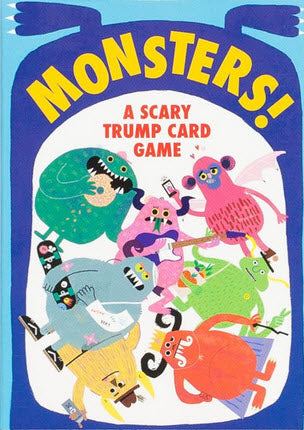 Monsters!: A Scary Trump Card Game