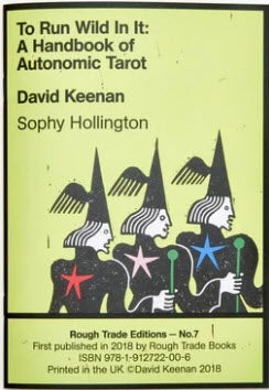 To Run Wild In It: A Handbook of Autonomic Tarot - David Kennan - Sophie Hollington