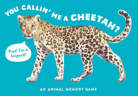 You Callin' Me a Cheetah? (Psst I'm a Leopard) An Animal Memory Game
