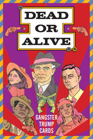 Dead or Alive: A Gangster Trump Card Game